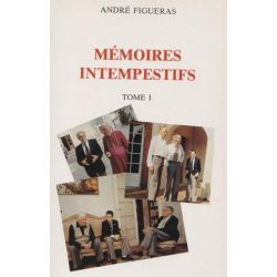 Mémoires intempestifs, tome I