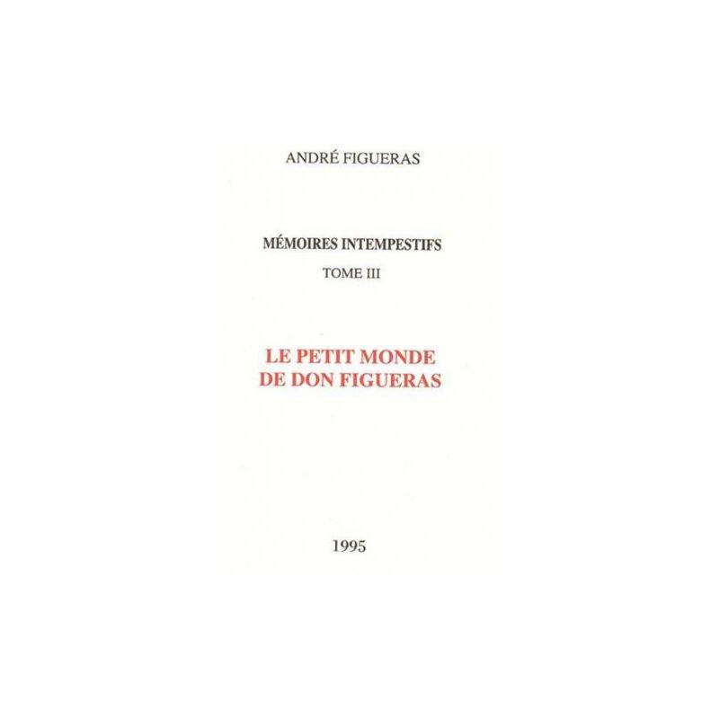 Mémoires intempestifs, tome III